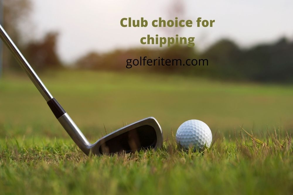 Club choice for chipping
